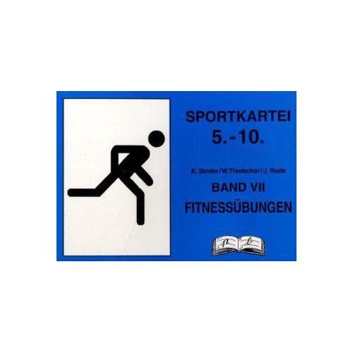 K. Binder - Sportkartei 5.-10. Jahrgangsstufe, Bd.7, Fitnessübungen - Preis vom 05.09.2020 04:49:05 h
