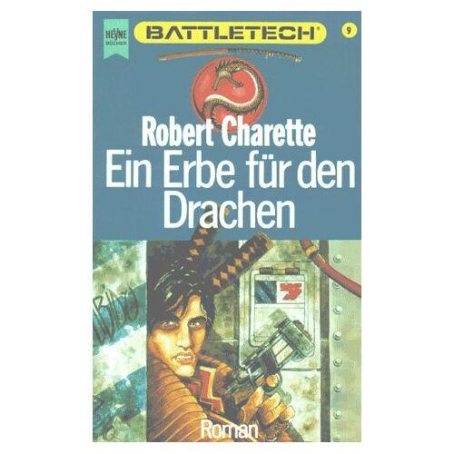 Robert Charrette - Battletech 9: Ein Erbe für den Drachen - Preis vom 21.10.2020 04:49:09 h