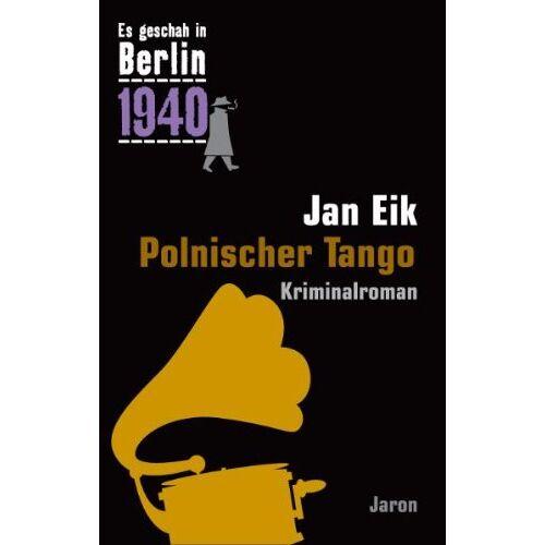 Jan Eik - Es geschah in Berlin 1940 Polnischer Tango: Kappes 16. Fall (1940) - Preis vom 22.04.2021 04:50:21 h