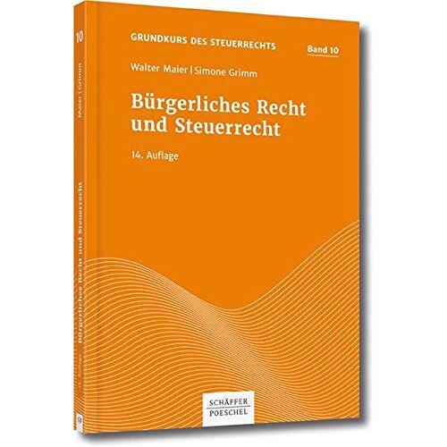 Walter Maier - Grundkurs d. Steuerrechts Bd 10, Maier/Grimm, Bürgerliches Recht und Steuerrecht. (Grundkurs des Steuerrechts) - Preis vom 15.01.2021 06:07:28 h