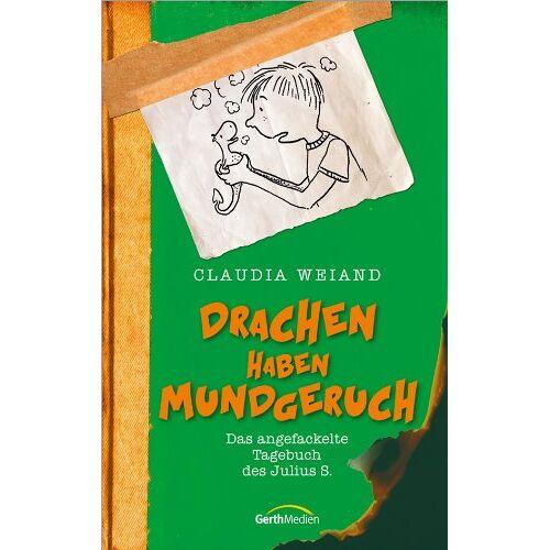 Claudia Weiand - Drachen haben Mundgeruch: Das angefackelte Tagebuch des Julian S - Preis vom 23.06.2020 05:06:13 h