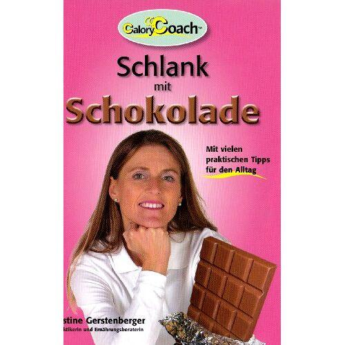 Christine Gerstenberger - CaloryCoach. Schlank mit Schokolade: Mit vielen praktischen Tipps für den Alltag - Preis vom 09.08.2020 04:47:12 h