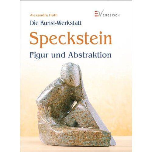 Alexandra Huth - Speckstein: Figur und Abstraktion - Preis vom 21.10.2020 04:49:09 h