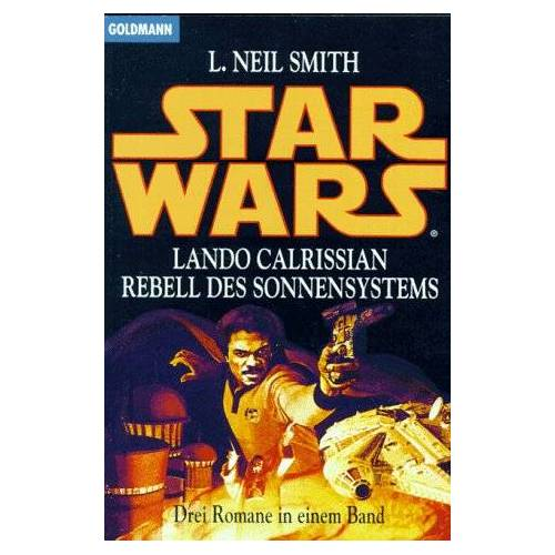 Smith, L. Neil - Star Wars. Lando Calrissian. Rebell des Sonnensystems. - Preis vom 08.05.2021 04:52:27 h