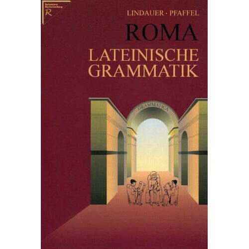 Josef Lindauer - Roma - Lateinische Grammatik - Preis vom 21.10.2020 04:49:09 h