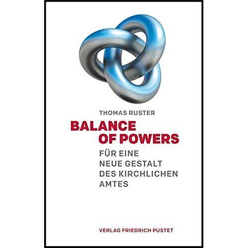 Thomas Ruster - Balance of Powers: Für eine neue Gestalt des kirchlichen Amtes - Preis vom 28.03.2020 05:56:53 h