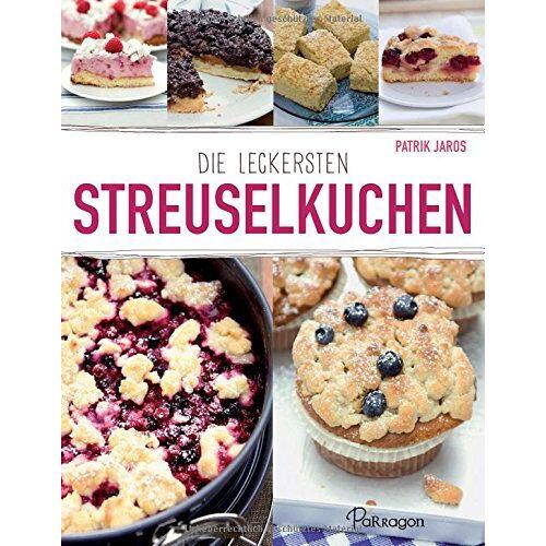 Patrik Jaros - Die leckersten Streuselkuchen - Preis vom 03.05.2021 04:57:00 h