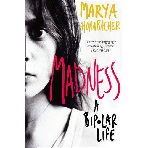 Marya Hornbacher - Madness: A Bipolar Life - Preis vom 14.04.2021 04:53:30 h