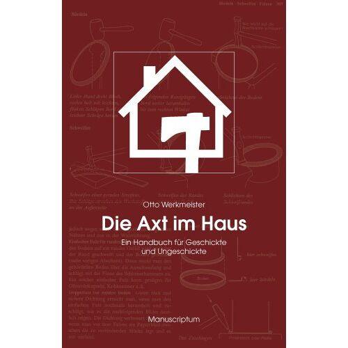 Otto Werkmeister - Die Axt im Haus: Das Handbuch für Geschickte und Ungeschickte - Preis vom 20.10.2020 04:55:35 h