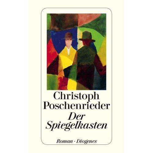 Christoph Poschenrieder - Der Spiegelkasten - Preis vom 28.02.2021 06:03:40 h