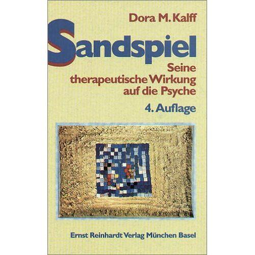 Kalff, Dora M. - Sandspiel: Seine therapeutische Wirkung auf die Psyche - Preis vom 26.02.2021 06:01:53 h