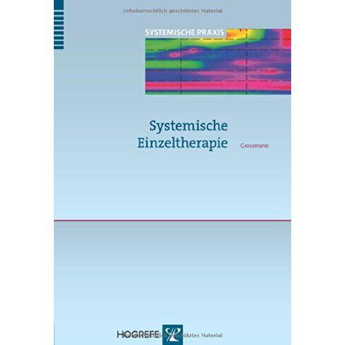 Grossmann, Konrad Peter - Systemische Einzeltherapie (Systemische Praxis) - Preis vom 10.05.2021 04:48:42 h