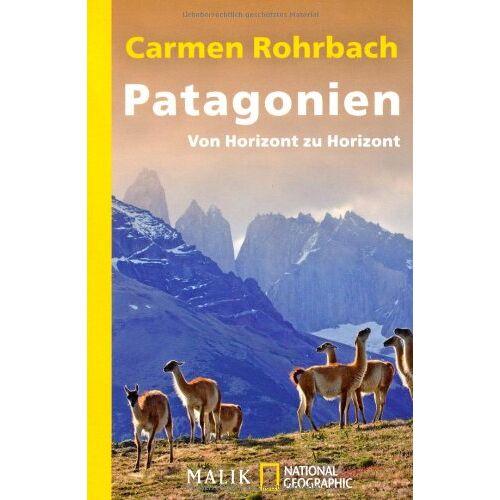 Carmen Rohrbach - Patagonien: Von Horizont zu Horizont - Preis vom 27.02.2021 06:04:24 h