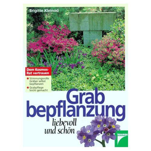 Brigitte Kleinod - Grabgestaltung liebevoll und schön - Preis vom 27.02.2021 06:04:24 h