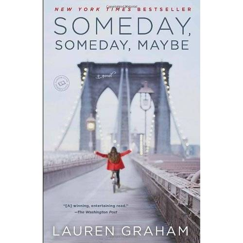 Lauren Graham - Someday, Someday, Maybe: A Novel - Preis vom 27.02.2021 06:04:24 h