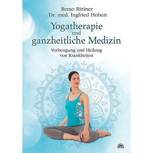 Remo Rittiner - Yogatherapie und ganzheitliche Medizin: Vorbeugung und Heilung von Krankheiten - Preis vom 28.03.2020 05:56:53 h