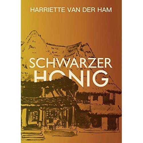 Harriette Van der Ham - Schwarzer Honig - Preis vom 20.10.2020 04:55:35 h