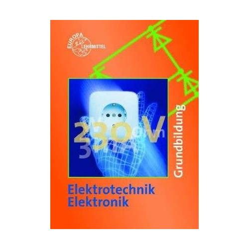 Klaus Tkotz - Elektrotechnik / Elektronik. Grundbildung. (Lernmaterialien) - Preis vom 05.09.2020 04:49:05 h