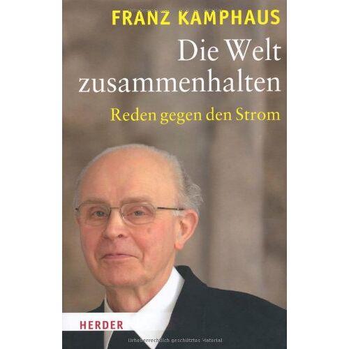 Franz Kamphaus - Die Welt zusammenhalten: Reden gegen den Strom - Preis vom 03.05.2021 04:57:00 h