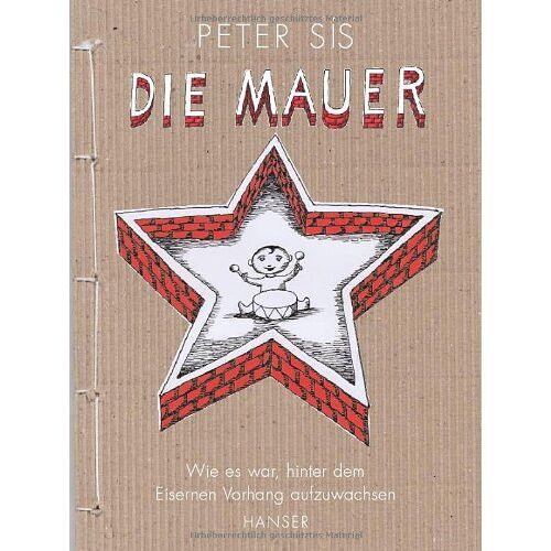 Peter Sis - Die Mauer. Wie es war, hinter dem Eisernen Vorhang aufzuwachsen - Preis vom 13.04.2021 04:49:48 h