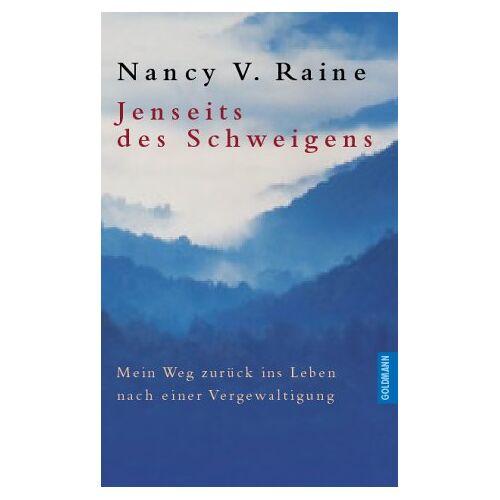 Raine, Nancy V. - Jenseits des Schweigens. Mein Weg zurück ins Leben nach einer Vergewaltigung - Preis vom 15.05.2021 04:43:31 h