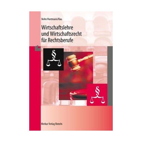 Wilhelm Nolte - Wirtschaftslehre und Wirtschaftsrecht für Rechtsberufe - Preis vom 03.12.2020 05:57:36 h