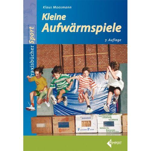 Klaus Moosmann - Kleine Aufwärmspiele: Praxisbücher Sport - Preis vom 20.10.2020 04:55:35 h