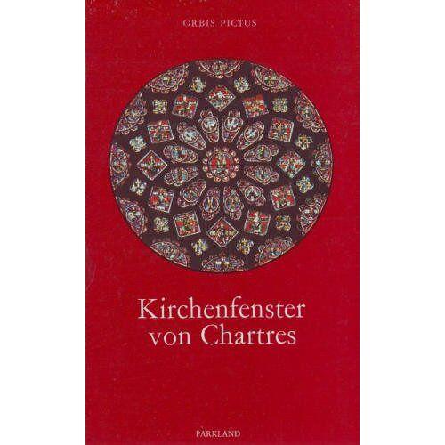 Alfons Dierick - Kirchenfenster von Chartres. (Orbis Pictus, Band 24) - Preis vom 20.10.2020 04:55:35 h
