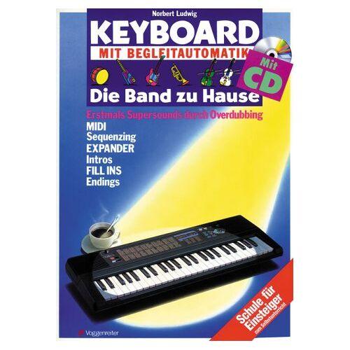 Norbert Ludwig - Keyboard mit Begleitautomatik - Die Band zu Hause, m. CD-Audio - Preis vom 20.10.2020 04:55:35 h