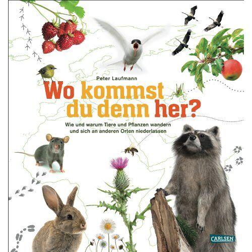 Peter Laufmann - Wo kommst du denn her?: Wie und warum Tiere und Pflanzen wandern und sich an anderen Orten niederlassen - Preis vom 16.04.2021 04:54:32 h