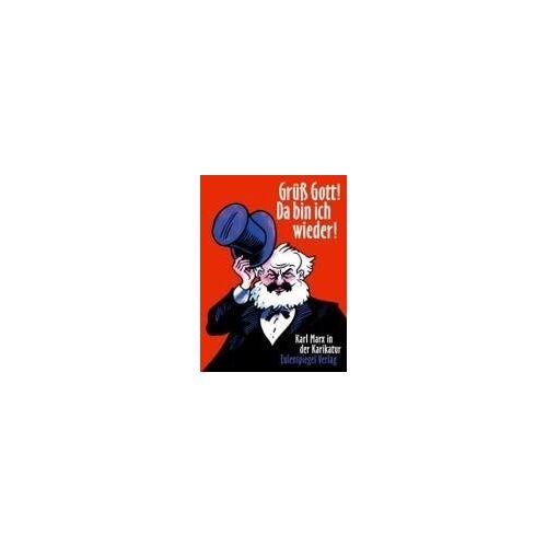 Rolf Hecker - Grüß Gott! Da bin ich wieder!: Karl Marx in der Karikatur - Preis vom 07.05.2021 04:52:30 h