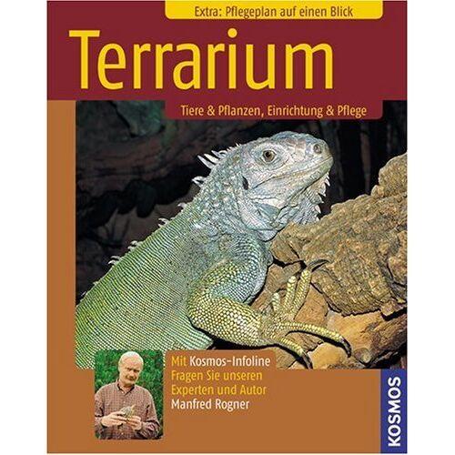 Manfred Rogner - Terrarium: Tiere & Pflanzen, Einrichtung & Pflege - Preis vom 20.10.2020 04:55:35 h