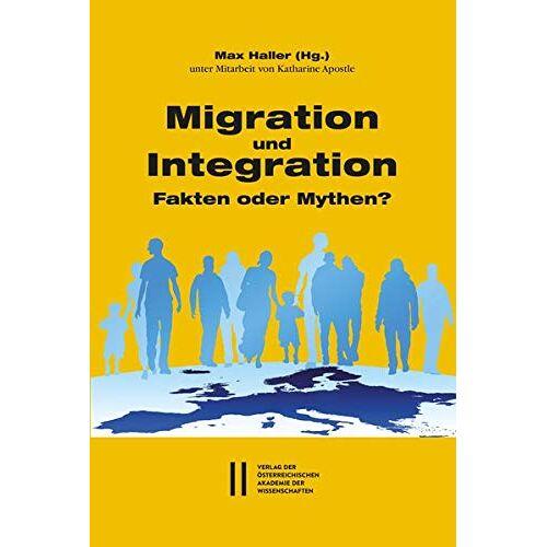 Max Haller - Migration und Integration: Fakten oder Mythen? - Preis vom 12.05.2021 04:50:50 h