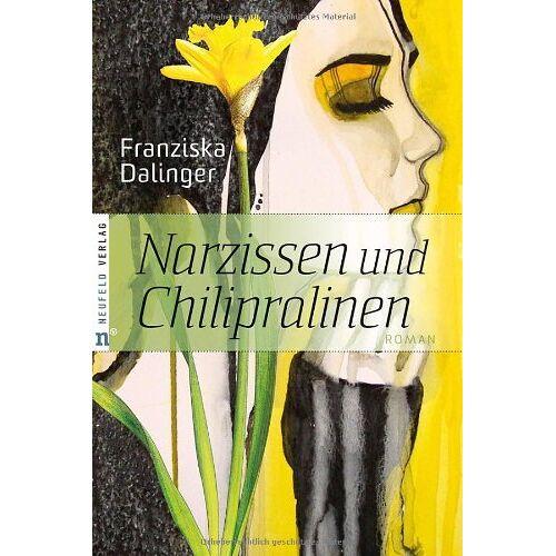 Franziska Dalinger - Narzissen und Chilipralinen - Preis vom 06.09.2020 04:54:28 h