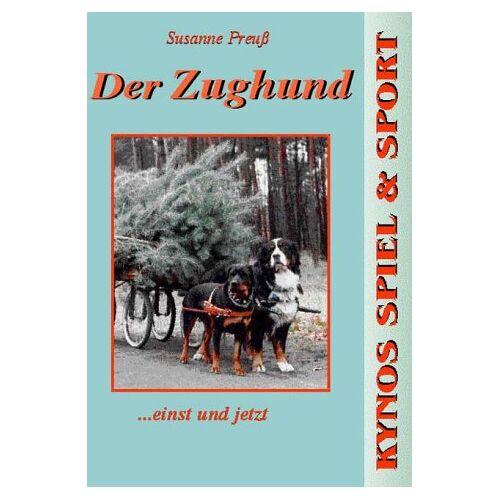 Susanne Preuß - Der Zughund - einst und jetzt - Preis vom 24.02.2021 06:00:20 h