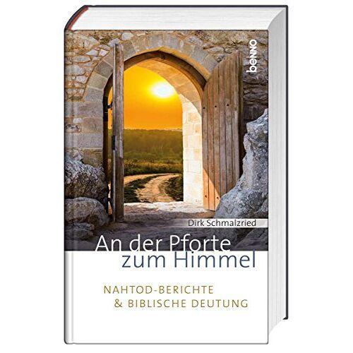 Dirk Schmalzried - An der Pforte zum Himmel: Nahtod-Berichte und biblische Deutung - Preis vom 09.05.2021 04:52:39 h