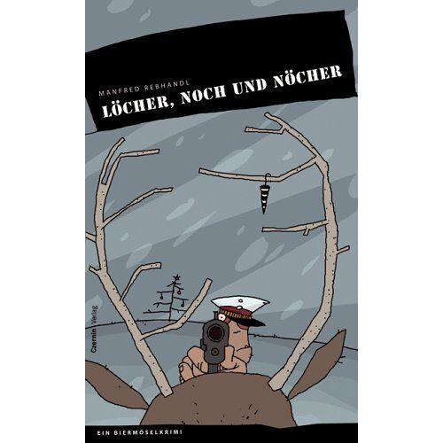 Manfred Rebhandl - Löcher, noch und nöcher. Noch ein Biermösel-Krimi - Preis vom 26.01.2021 06:11:22 h