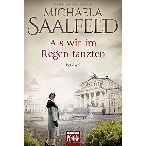 Michaela Saalfeld - Als wir im Regen tanzten: Roman - Preis vom 05.05.2021 04:54:13 h
