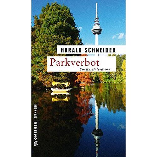 Harald Schneider - Parkverbot: Palzkis 14. Fall (Kriminalromane im GMEINER-Verlag) - Preis vom 11.12.2019 05:56:01 h