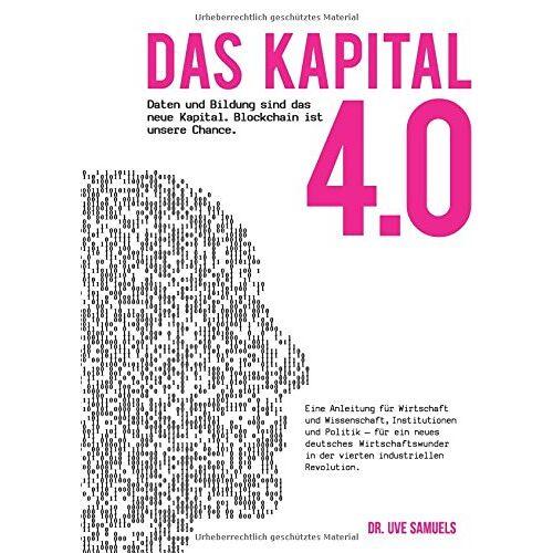 Uve Samuels - Das Kapital 4.0: Daten sind das neue Kapital - Preis vom 11.04.2021 04:47:53 h
