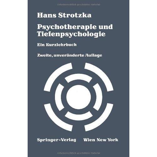 Hans Strotzka - Psychotherapie und Tiefenpsychologie. Ein Kurzlehrbuch - Preis vom 11.05.2021 04:49:30 h