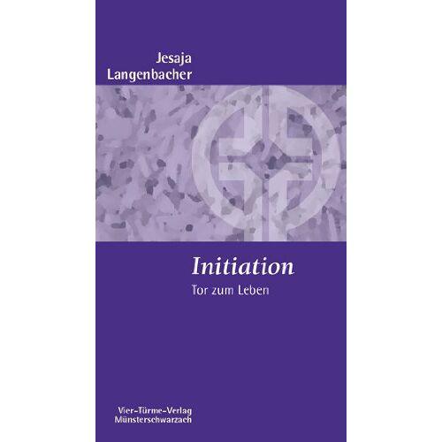 Jesaja Langenbacher - Initiation: Tor zum Leben - Preis vom 20.10.2020 04:55:35 h