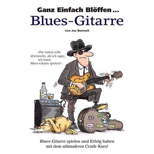 Joe Bennett - Ganz Einfach Blöffen... Blues-Gitarre. Blues-Gitarre spielen und Erfolg haben mit dem ultimativen Crash-Kurs! - Preis vom 05.09.2020 04:49:05 h