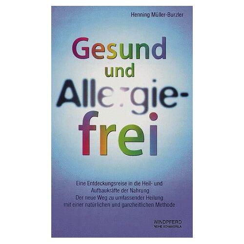 Henning Müller-Burzler - Gesund und Allergiefrei - Preis vom 11.04.2021 04:47:53 h