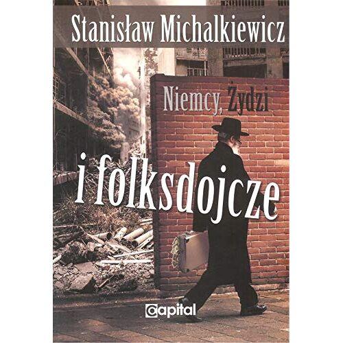 Stanislaw Michalkiewicz - Niemcy, Zydzi i folksdojcze - Preis vom 23.02.2021 06:05:19 h