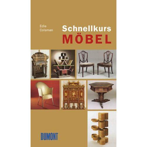 Edla Colsman - Dumont Schnellkurs Möbel. - Preis vom 05.09.2020 04:49:05 h