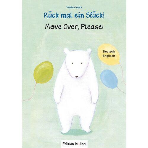 Yukiko Iwata - Rück mal ein Stück!: Kinderbuch Deutsch-Englisch - Preis vom 26.01.2020 05:58:29 h