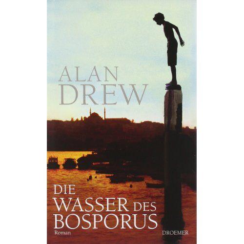 Alan Drew - Die Wasser des Bosporus: Roman - Preis vom 05.03.2021 05:56:49 h