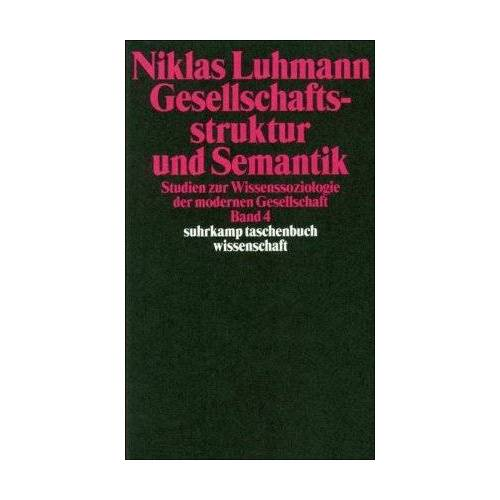 Niklas Luhmann - Gesellschaftsstruktur und Semantik: Studien zur Wissenssoziologie der modernen Gesellschaft. Band 4.: BD 4 (suhrkamp taschenbuch wissenschaft) - Preis vom 06.05.2021 04:54:26 h