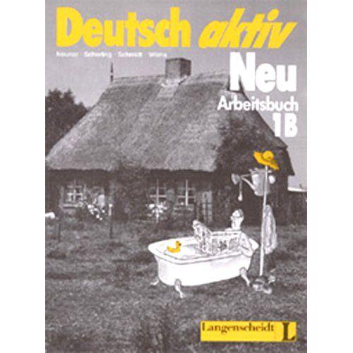 Gerd Neuner - Deutsch aktiv Neu, Arbeitsbuch: Arbeitsbuch 1b - Preis vom 01.11.2020 05:55:11 h